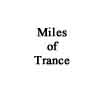 Miles of Trance